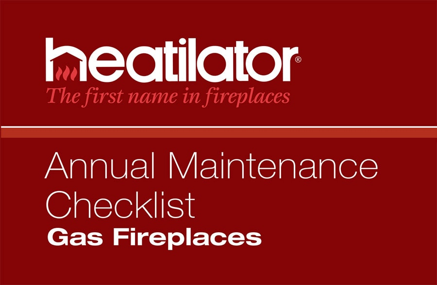 Download Gas Fireplace Service & Maintenance Checklist | Heatilator